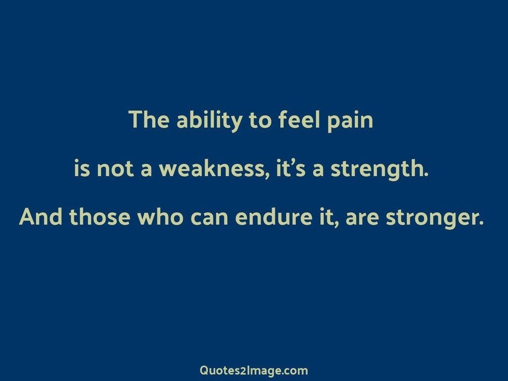 The ability to feel pain