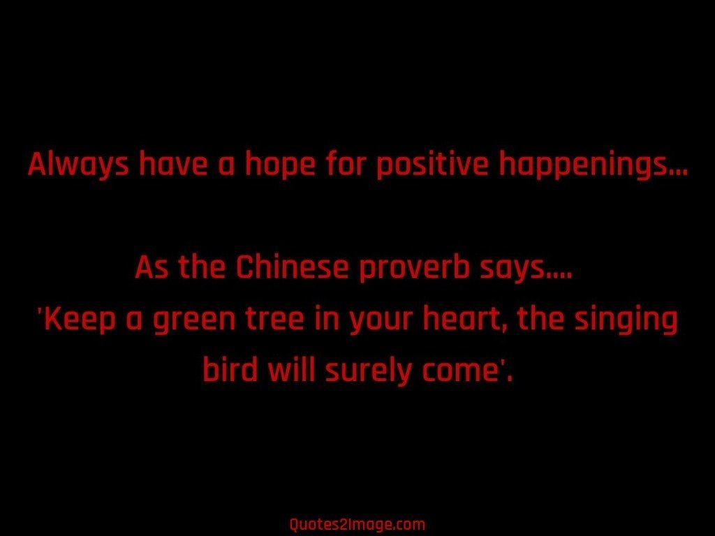 Always have a hope for positive