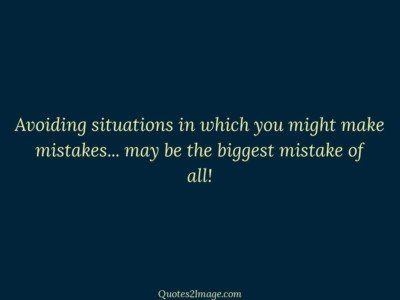 inspirational-quote-avoiding-situations-make