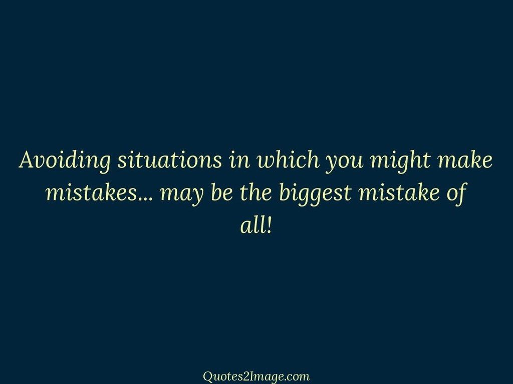 Avoiding situations in which you might make