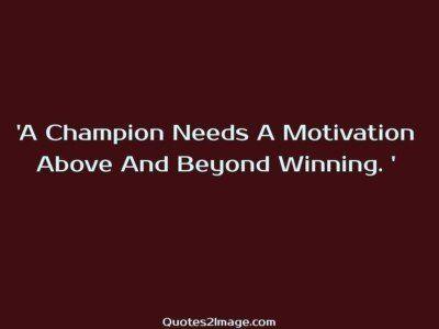 inspirationalquotechampionneedsmotivation