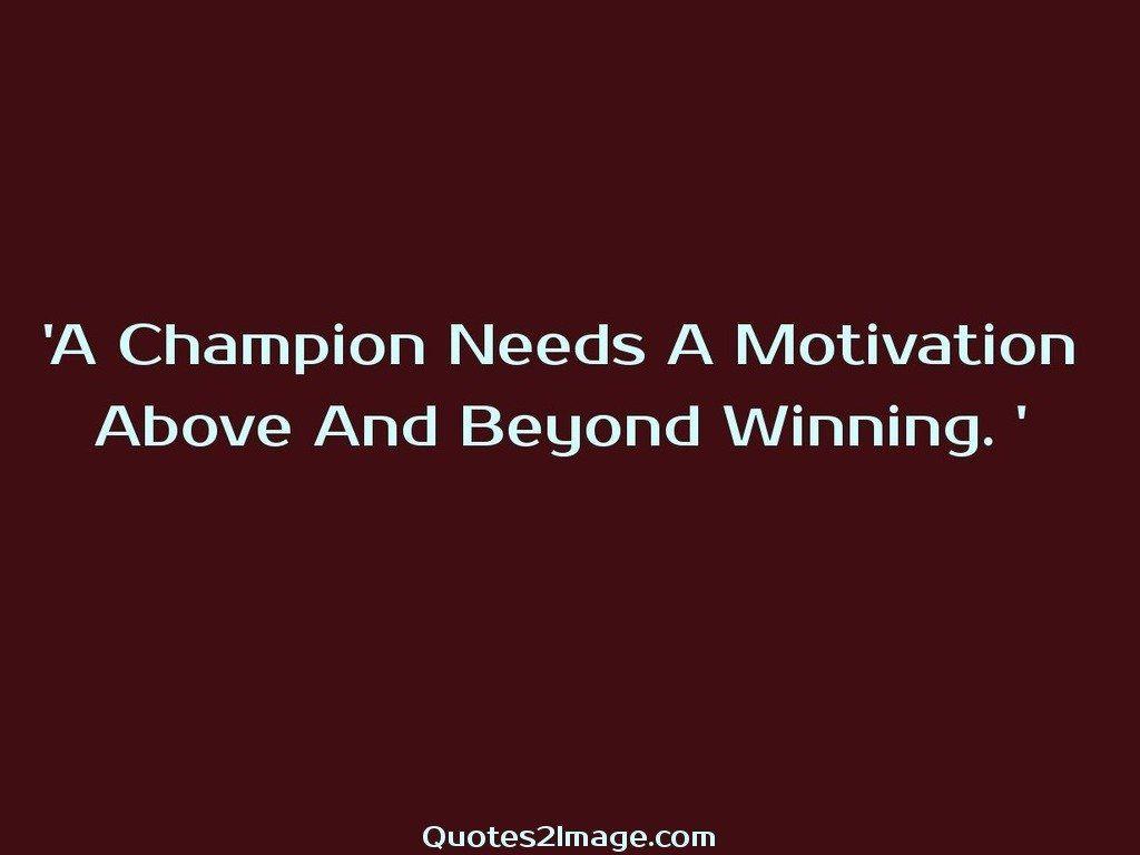 A Champion Needs A Motivation