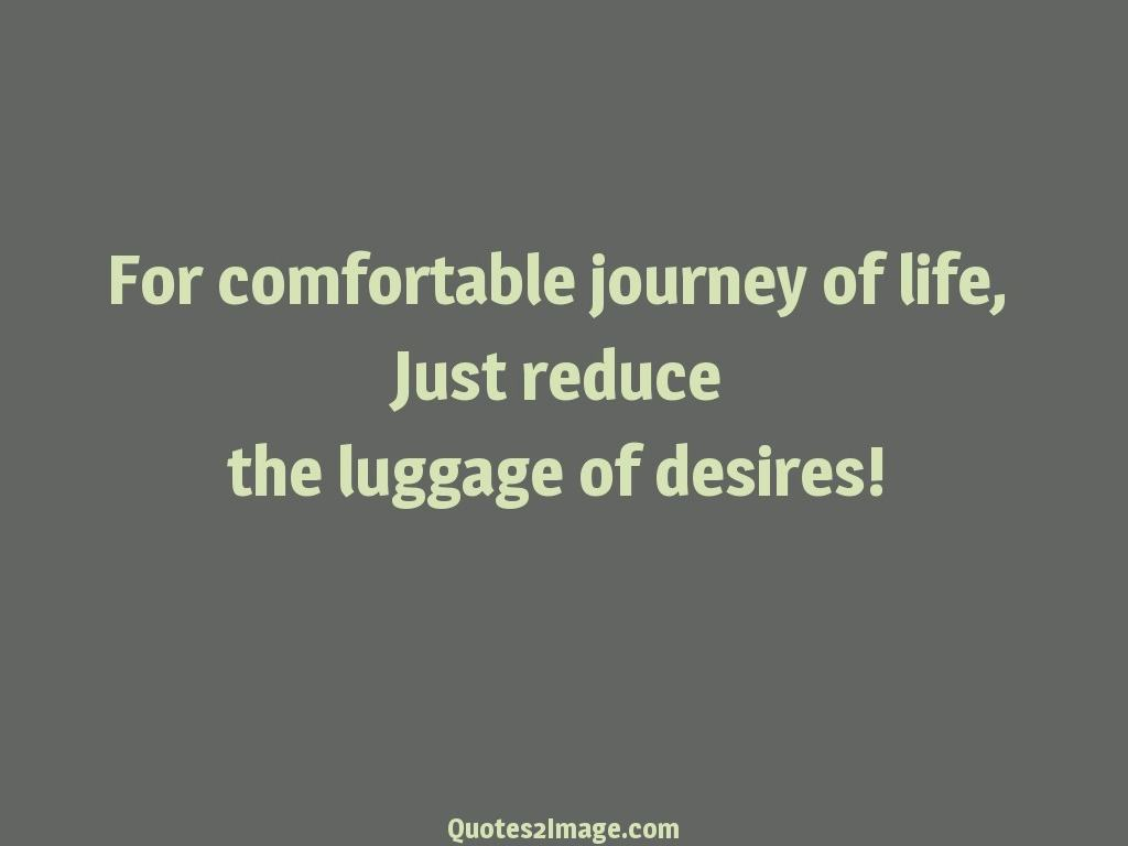 Life Journey Quotes Inspirational For Comfortable Journey Of Life  Inspirational  Quotes 2 Image