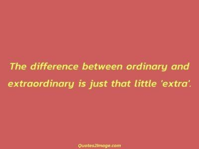 inspirational-quote-difference-ordinary-extraordinary