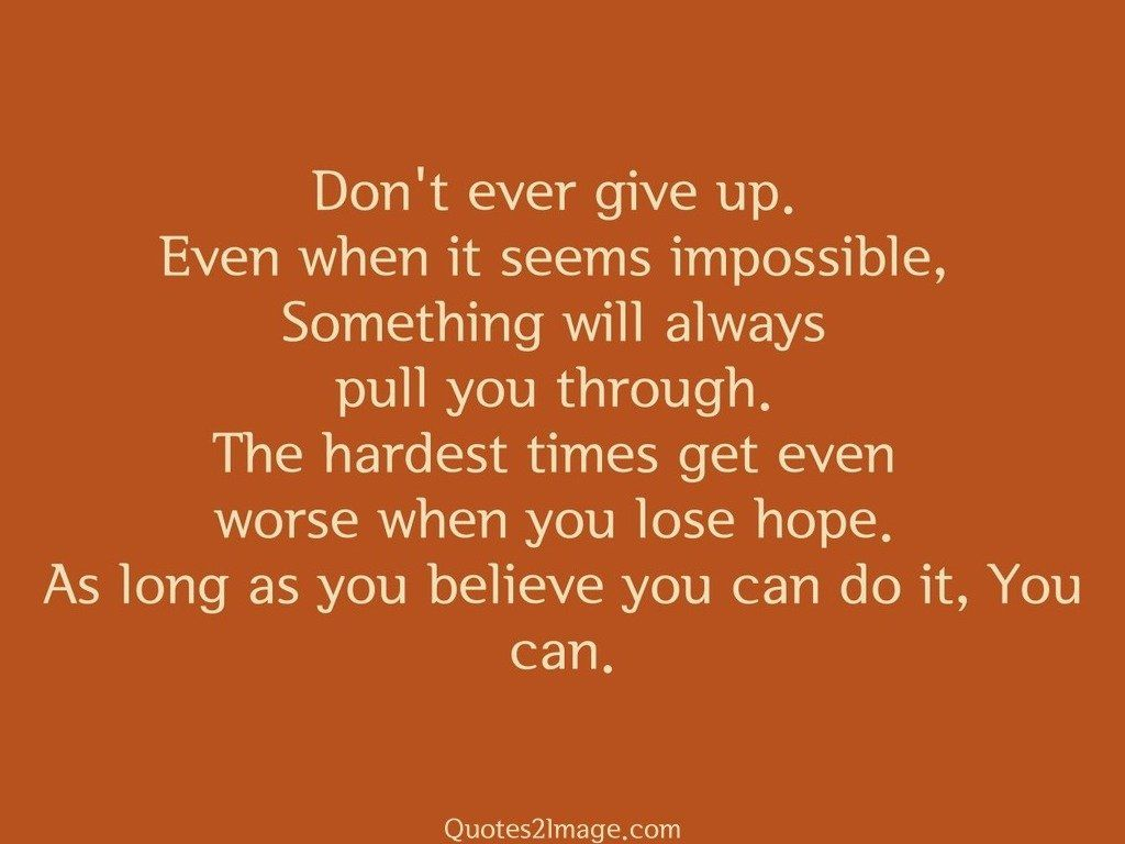 Dont ever give