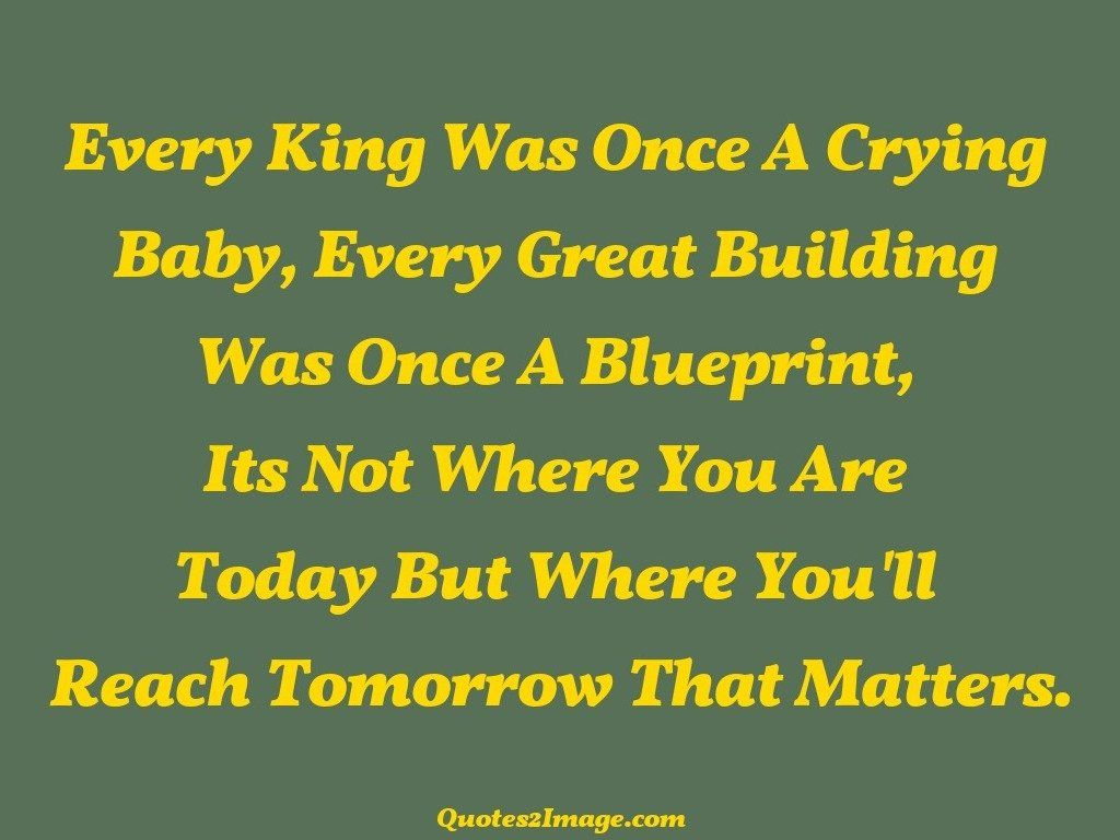 Every King Was Once