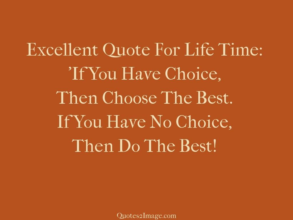 The Choice Quotes Excellent Quote For Life  Inspirational  Quotes 2 Image