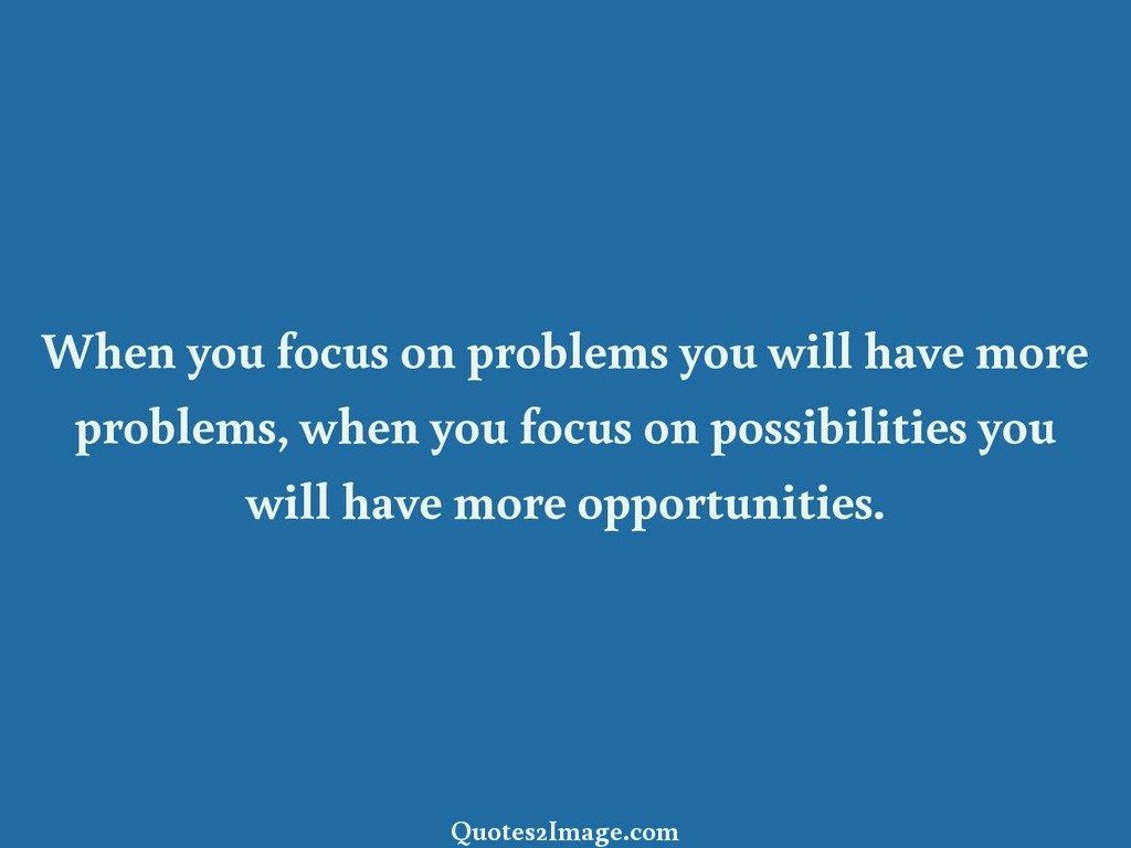 inspirational-quote-focus-problems