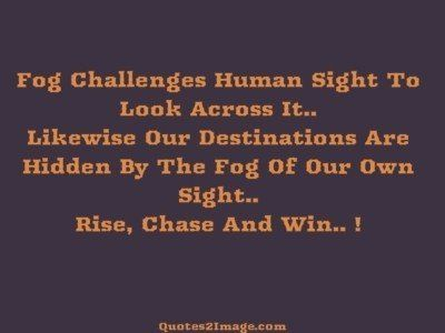 inspirational-quote-fog-challenges-human