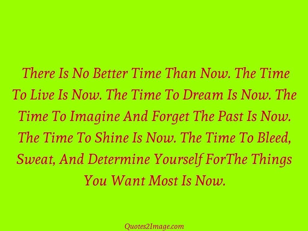 ForThe Things You Want Most Is Now