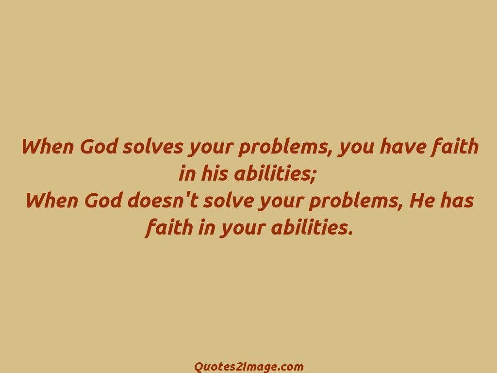 When God solves your problems