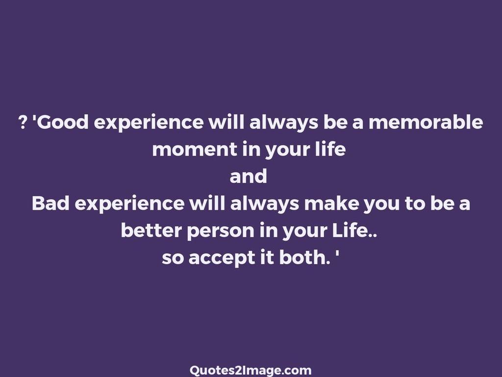 inspirationalquotegoodexperiencealways