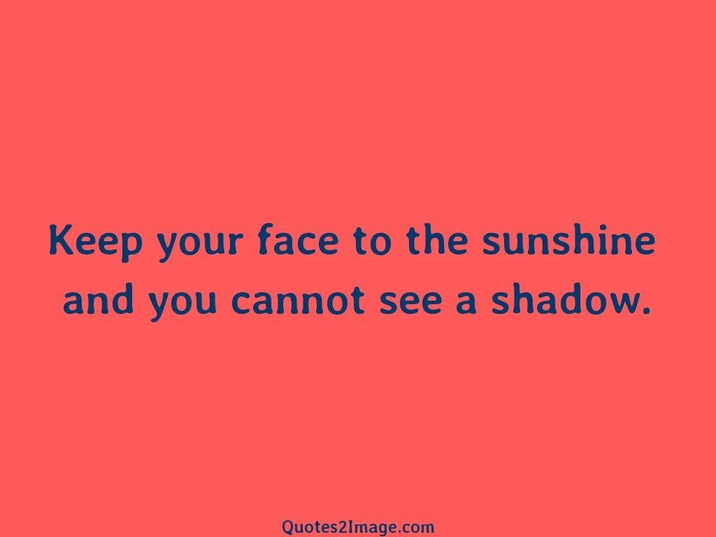 inspirational-quote-keep-face-sunshine