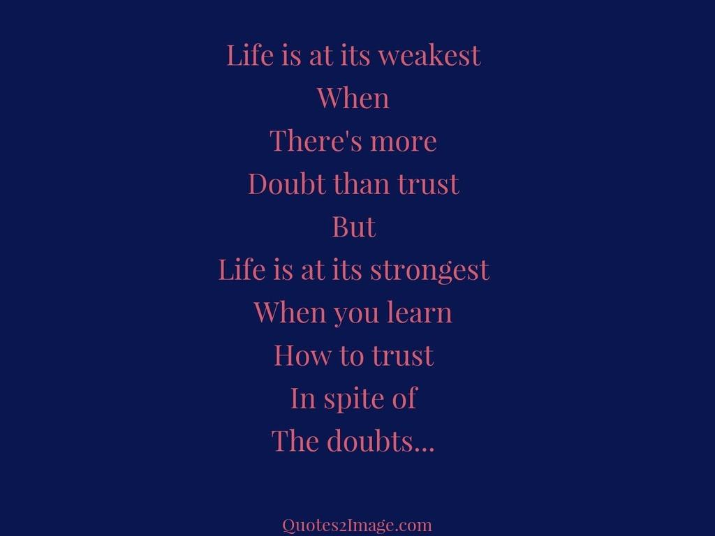 Life is at its weakest
