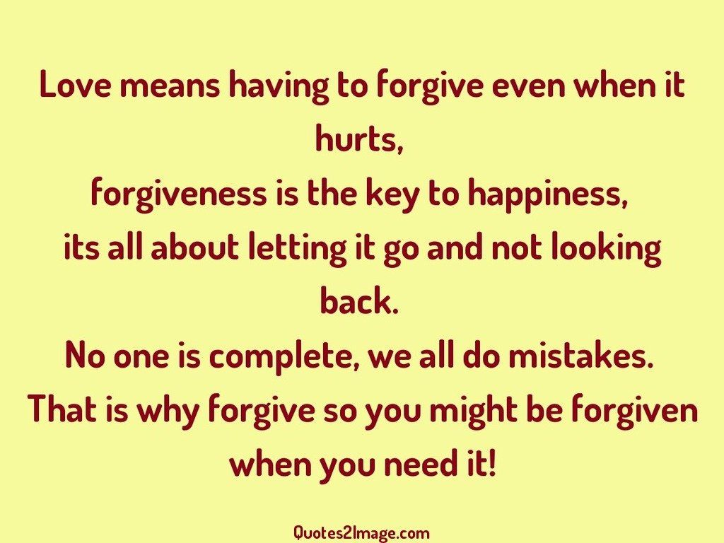 Love Forgiveness Quotes Love Means Having To Forgive Even When It Hurts  Inspirational