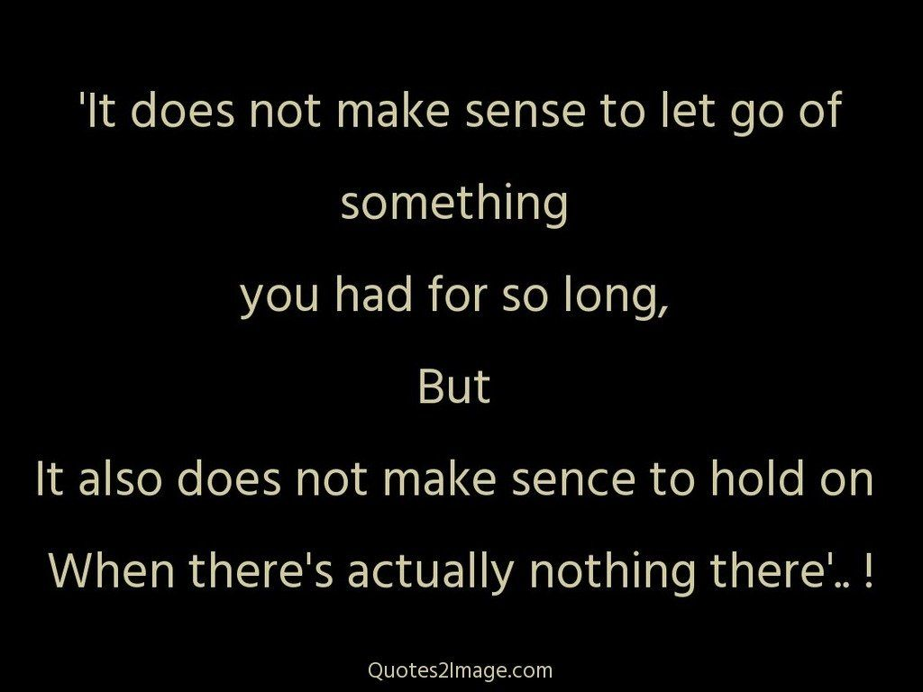 It does not make sense to let