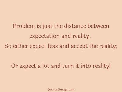 inspirational-quote-problem-distance-expectation