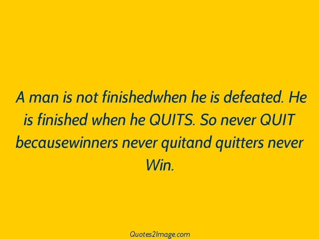 Quitand quitters never Win