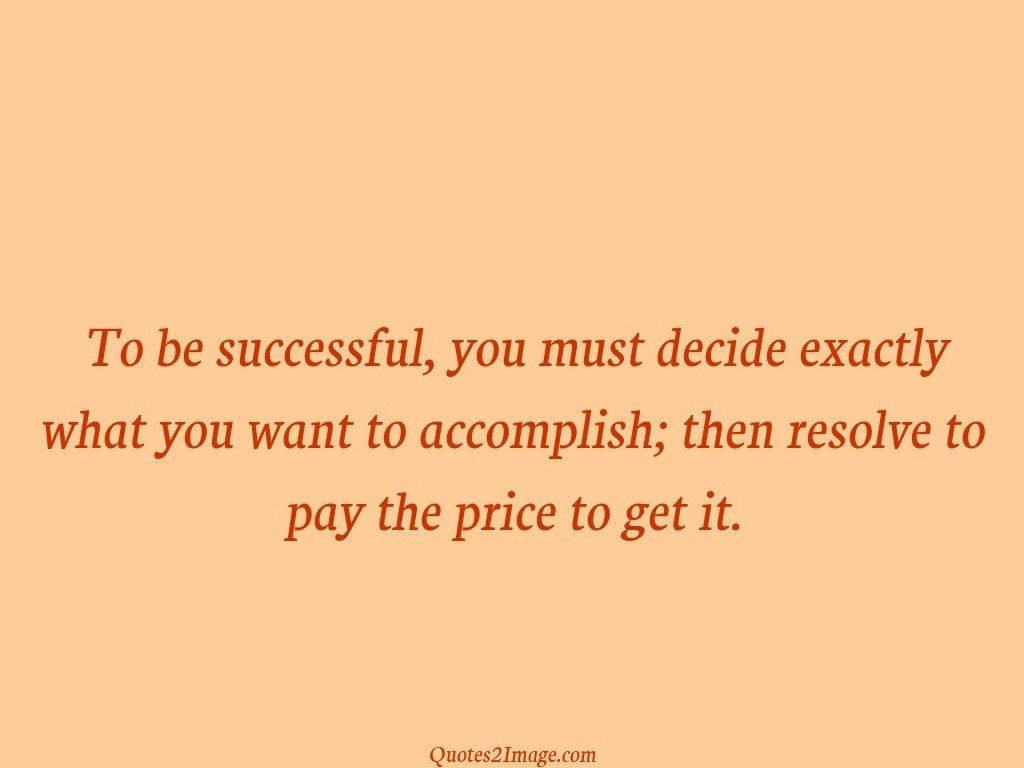 Resolve to pay the price to get it