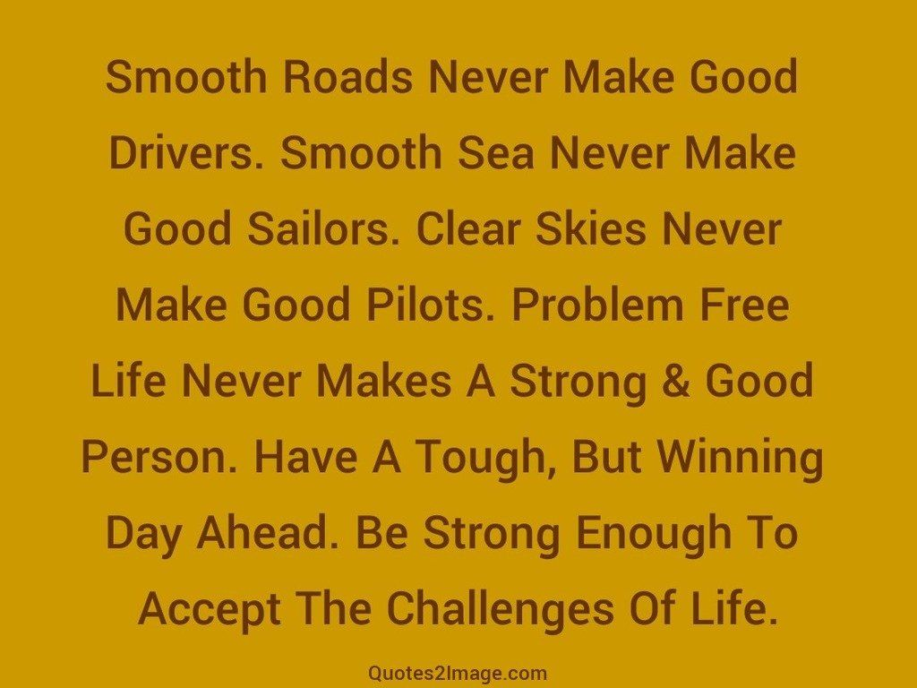 Smooth Roads Never Make