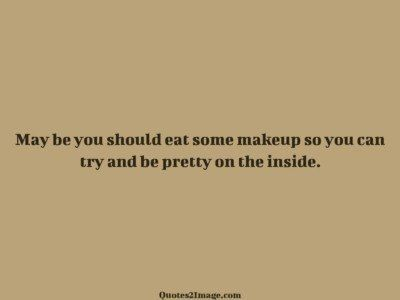 insult-quote-eat-makeup-try