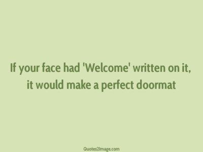 insult-quote-face-welcome-written