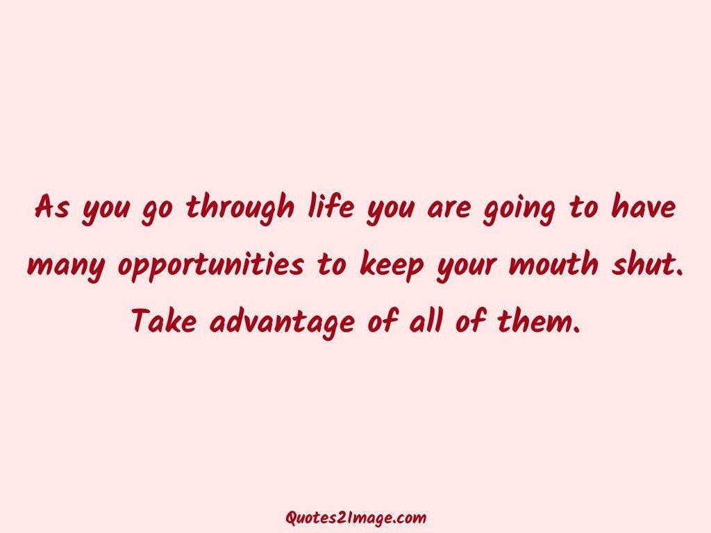 As you go through life you are going