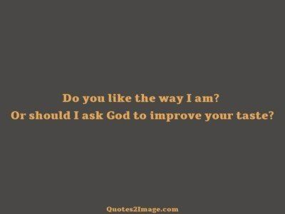 insult-quote-god-improve-taste