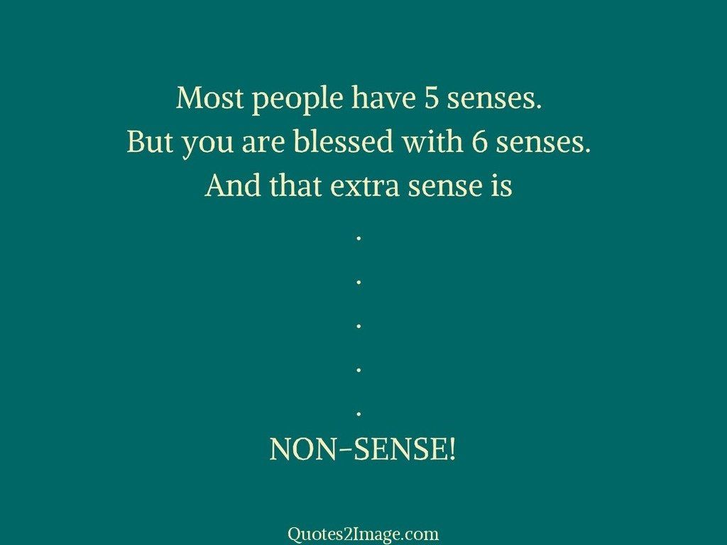 Most people have 5 senses