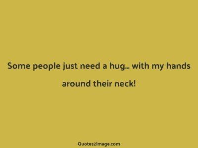 insult-quote-people-need-hug