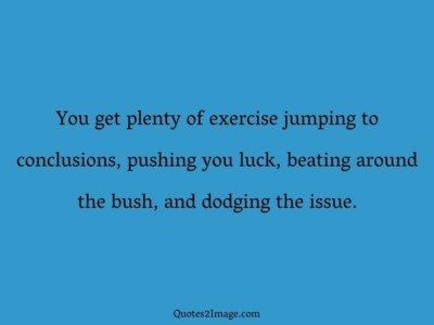 insult-quote-plenty-exercise-jumping
