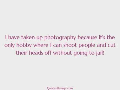 insult-quote-taken-photography-hobby