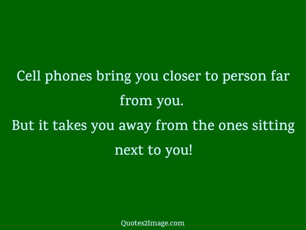 Cell Phone Quotes Cell Phones Bring  Interesting  Quotes 2 Image
