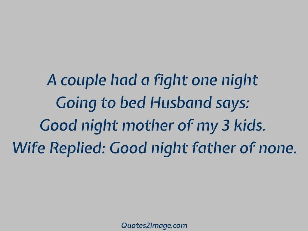 Naughty Wife Quotes A Couple Had A Fight One Night  Naughty  Quotes 2 Image