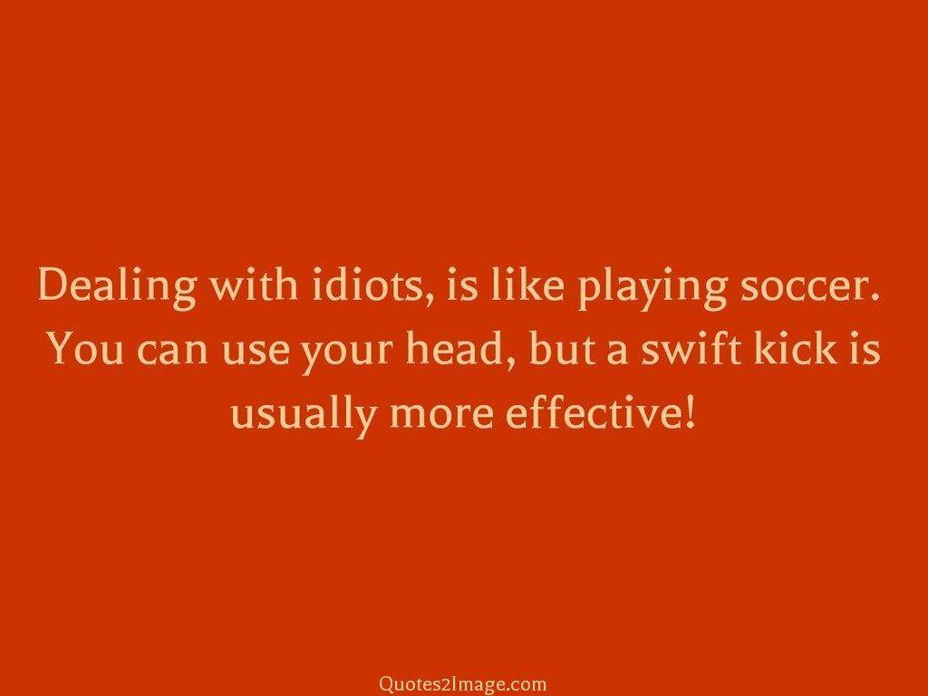 Kick is usually more effective