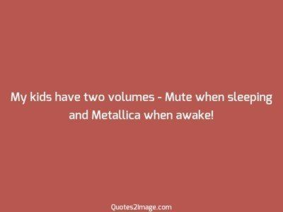 interesting-quote-kids-volumes-mute