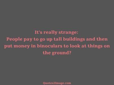 interestingquotelookthingsground