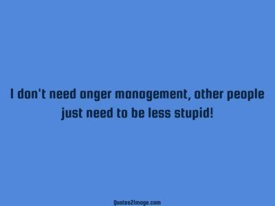 interesting-quote-need-anger-management