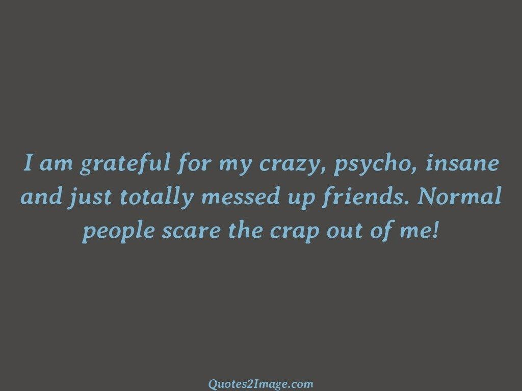 People scare the crap out of me
