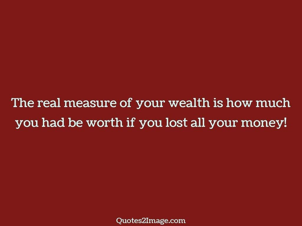 interestingquoterealmeasurewealth