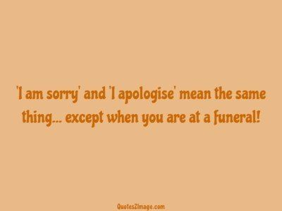 interestingquotesorryapologisemean