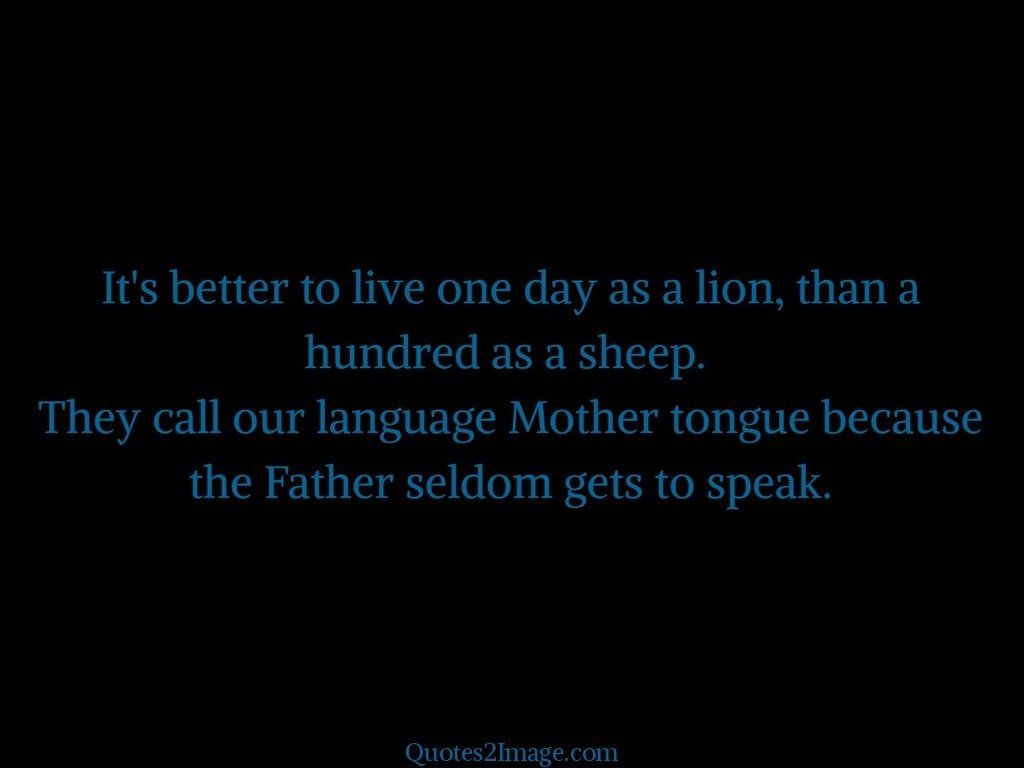 Its better to live one day