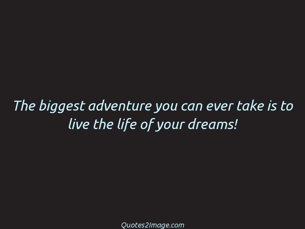 The biggest adventure you can ever