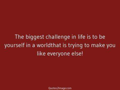 life-quote-biggest-challenge-life