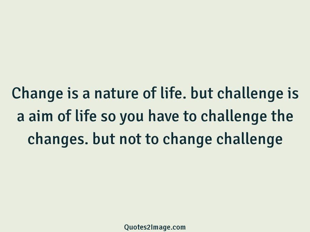 Quotes About Change In Life Change Is A Nature Of Life  Life  Quotes 2 Image
