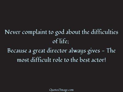 life-quote-complaint-god-difficulties