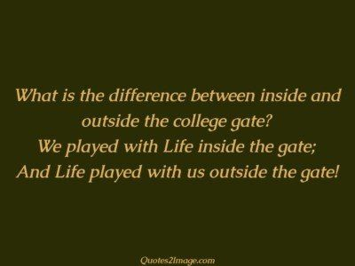 life-quote-difference-college-gate