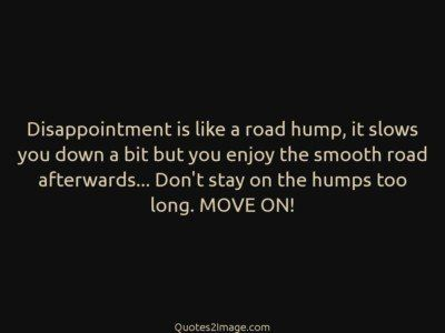 life-quote-disappointment-road-hump