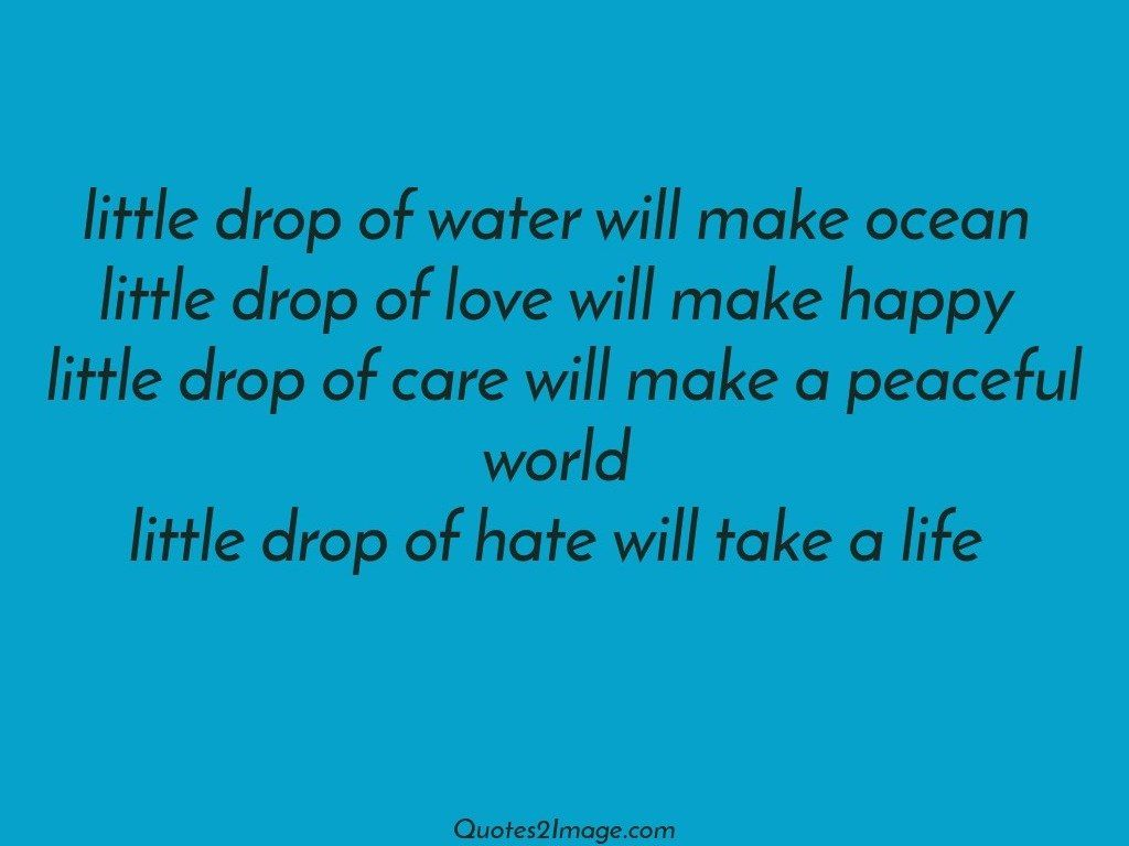 Water Is Life Quote Adorable Little Drop Of Water Will Make  Life  Quotes 2 Image