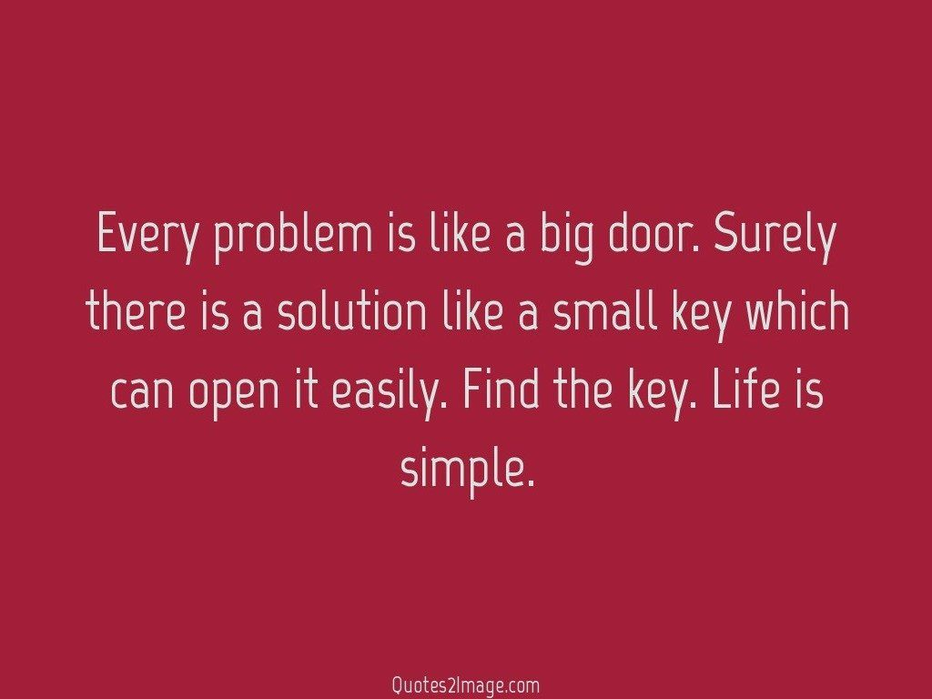 Every problem is like a big door